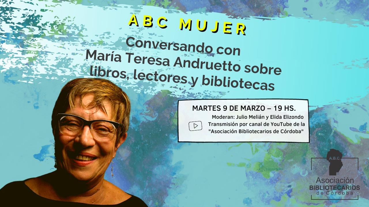 ABC Mujer: Conversando con María Teresa Andruetto sobre libros, lectores y bibliotecas.