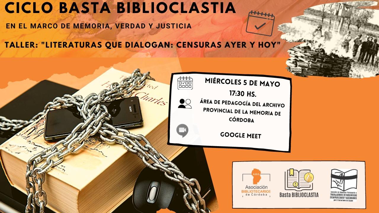 """Ciclo Basta Biblioclastia: en el marco de """"Memoria, Verdad y Justicia"""" 5° Encuentro: Taller: Literaturas que dialogan. ¿Acciones biblioclásticas invisibles y visibles hoy…?"""