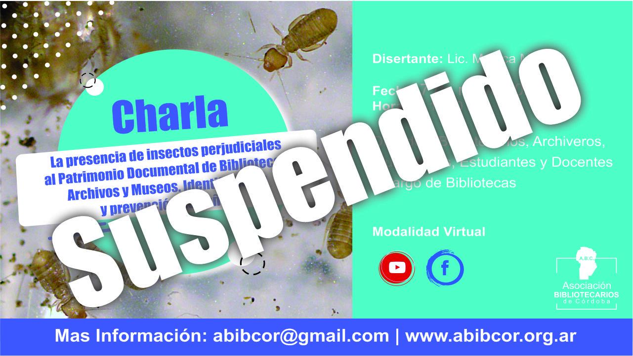 Se suspende Charla: La presencia de insectos perjudiciales al Patrimonio Documental de Bibliotecas, Archivos y Museos. Identificación y prevención de daños.