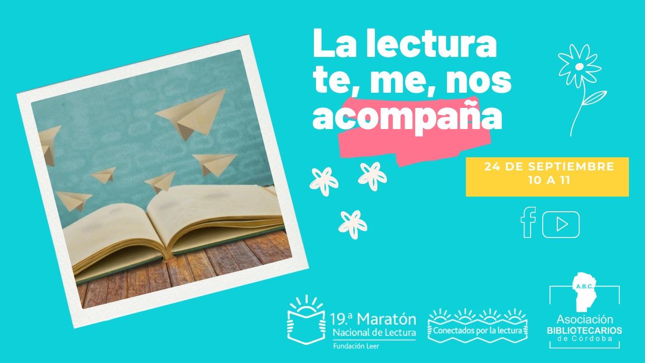 19°. Maratón Nacional de Lectura. «Lecturas. Relatos se oyen al pasar. Una maratón con la literatura en boca de todos». Proyección de lecturas.